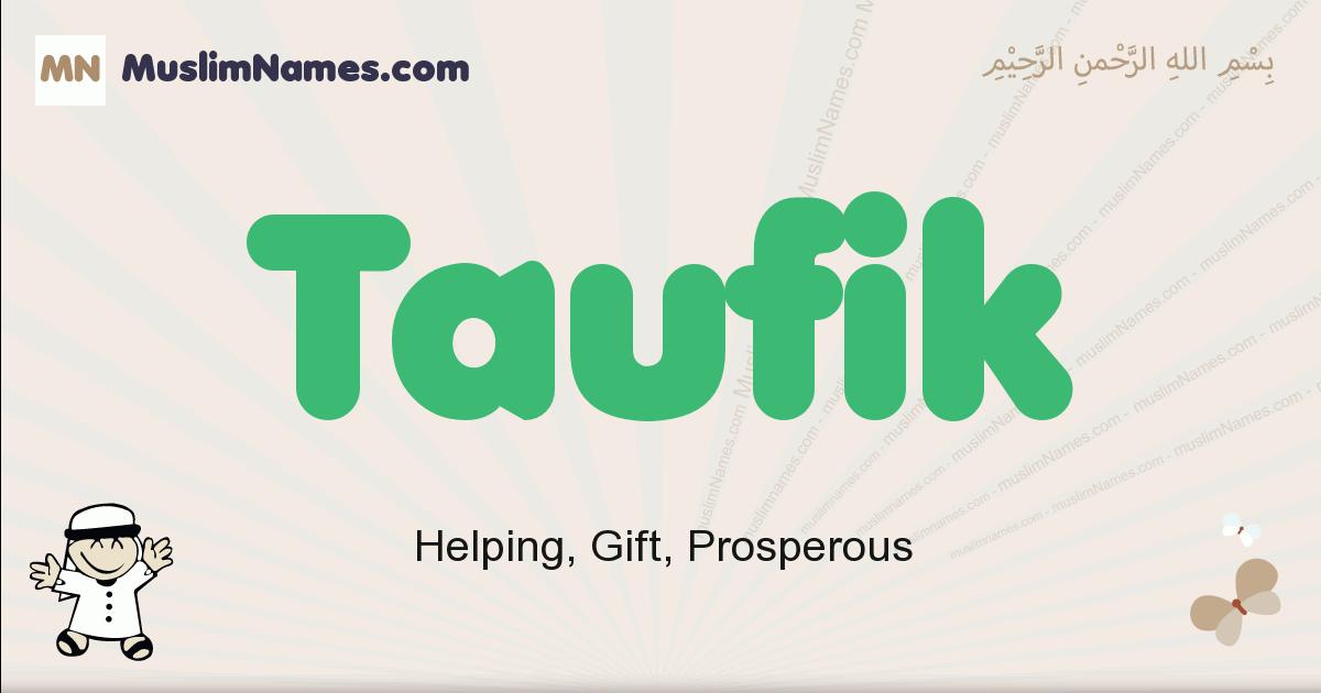Taufik muslim boys name and meaning, islamic boys name Taufik