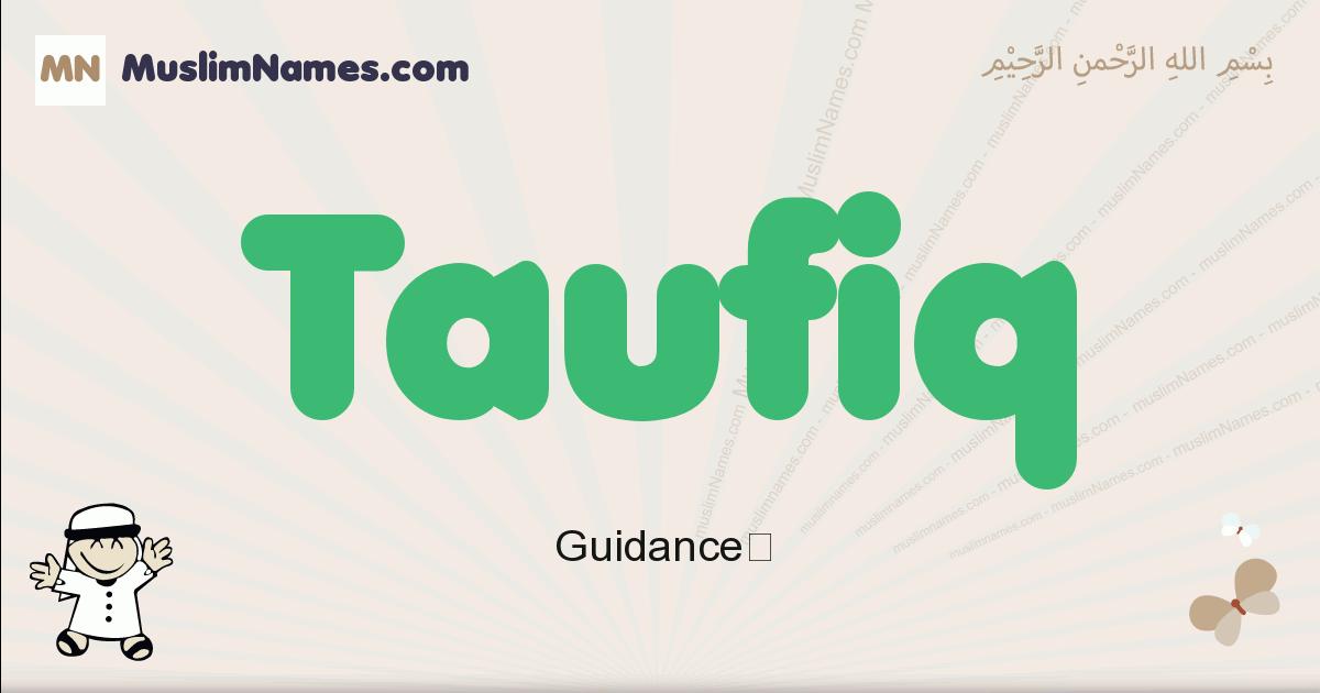 Taufiq muslim boys name and meaning, islamic boys name Taufiq