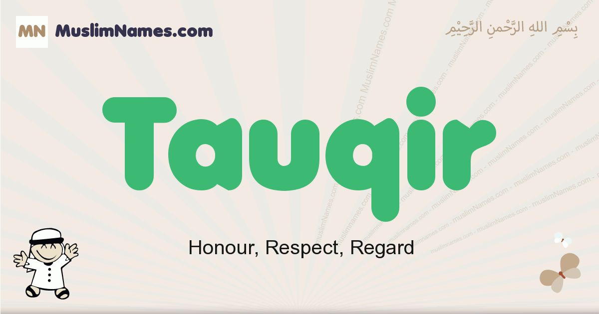 Tauqir muslim boys name and meaning, islamic boys name Tauqir
