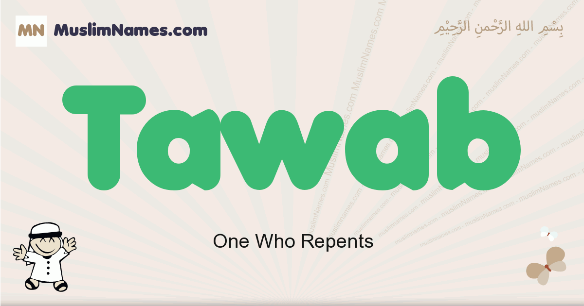 Tawab muslim boys name and meaning, islamic boys name Tawab