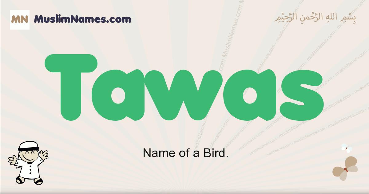 Tawas muslim boys name and meaning, islamic boys name Tawas