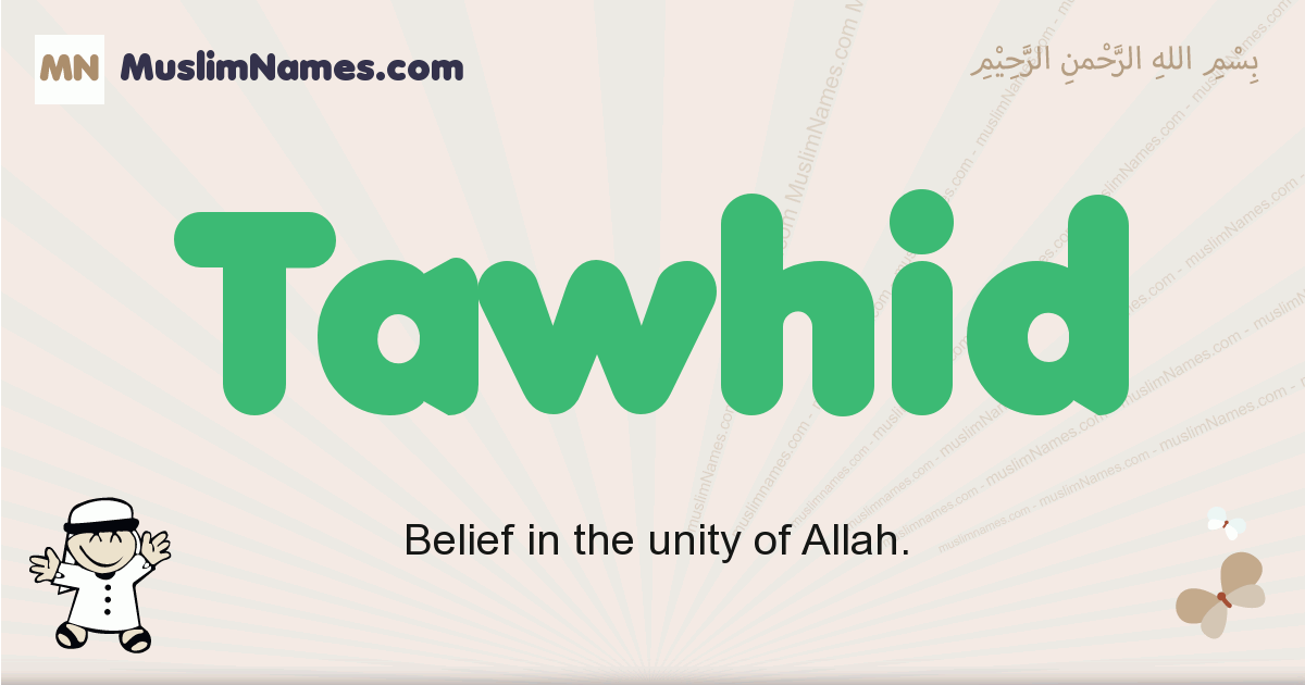 Tawhid muslim boys name and meaning, islamic boys name Tawhid
