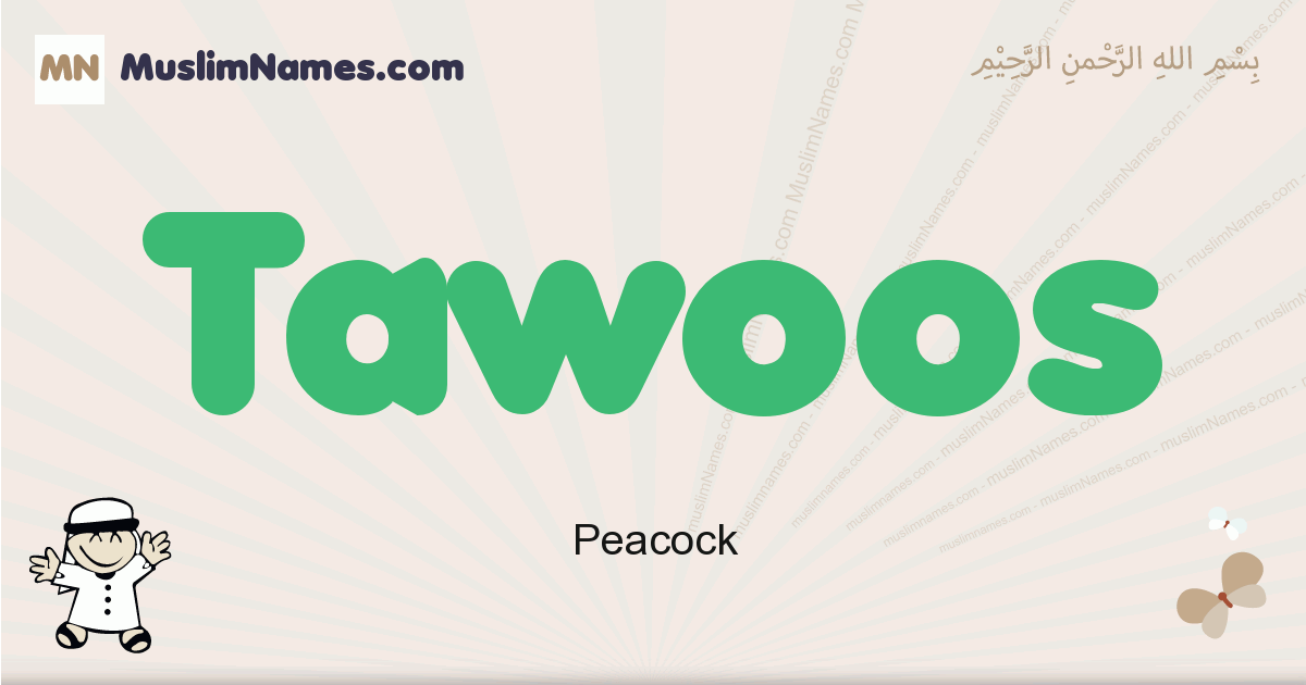 Tawoos muslim boys name and meaning, islamic boys name Tawoos