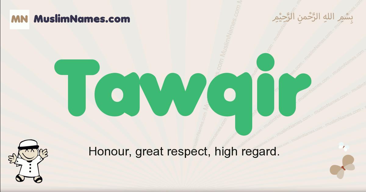 Tawqir muslim boys name and meaning, islamic boys name Tawqir