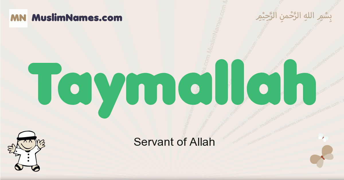 Taymallah muslim boys name and meaning, islamic boys name Taymallah