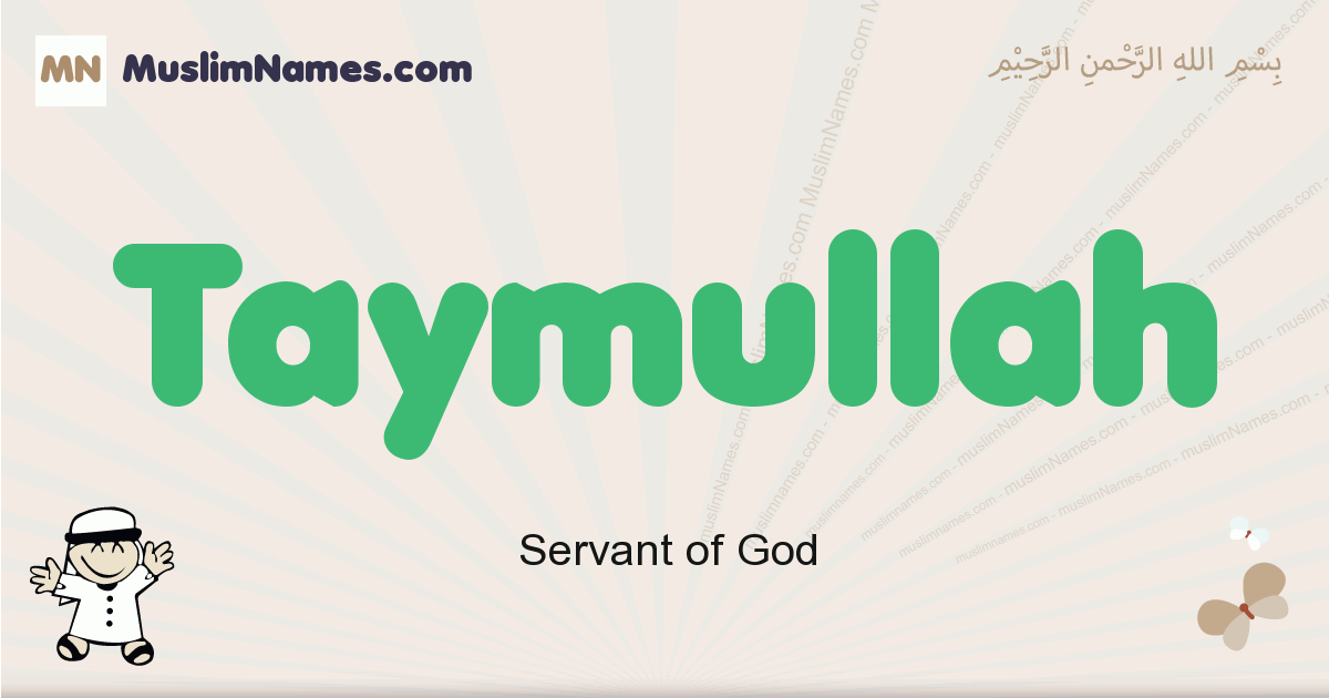 Taymullah muslim boys name and meaning, islamic boys name Taymullah