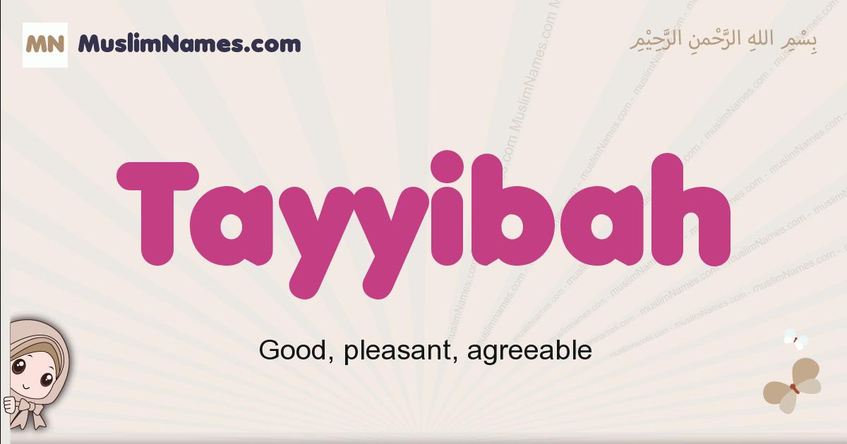Tayyibah muslim girls name and meaning, islamic girls name Tayyibah
