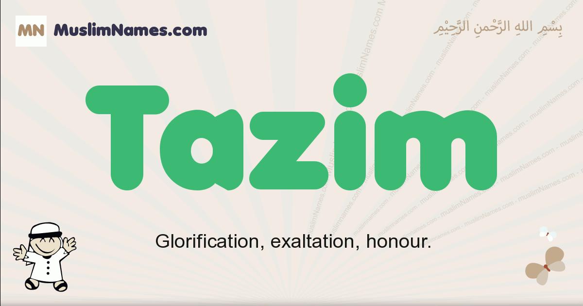 Tazim muslim boys name and meaning, islamic boys name Tazim