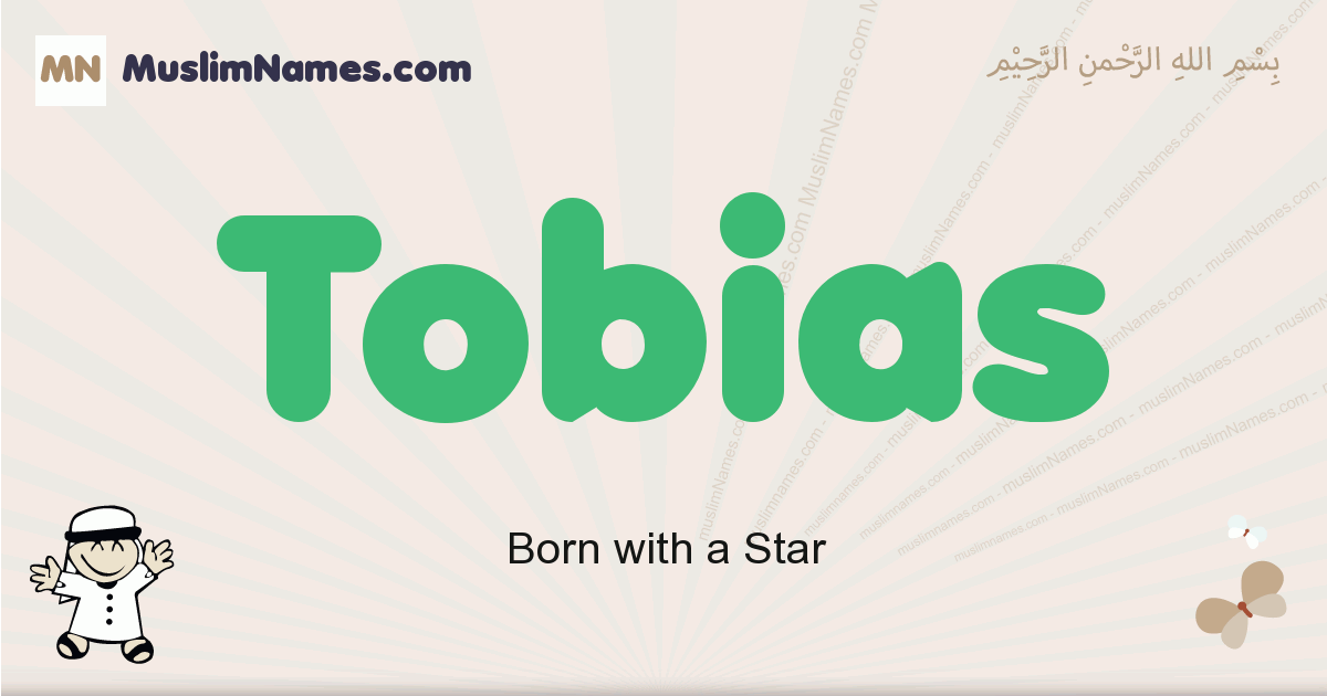 Tobias muslim boys name and meaning, islamic boys name Tobias