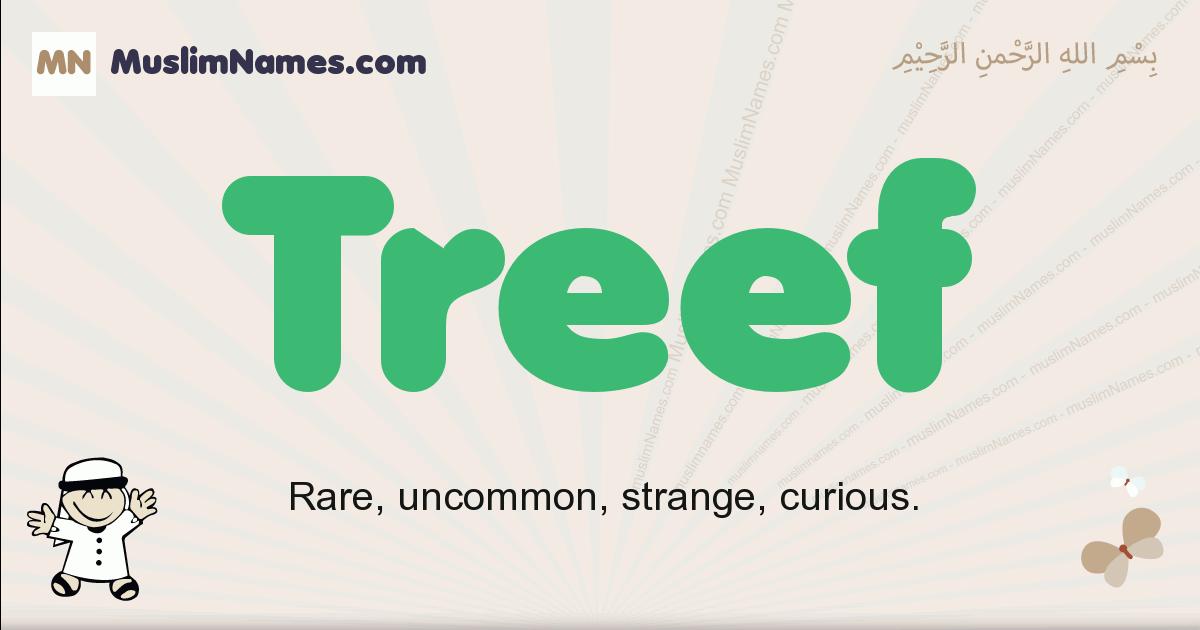 Treef muslim boys name and meaning, islamic boys name Treef