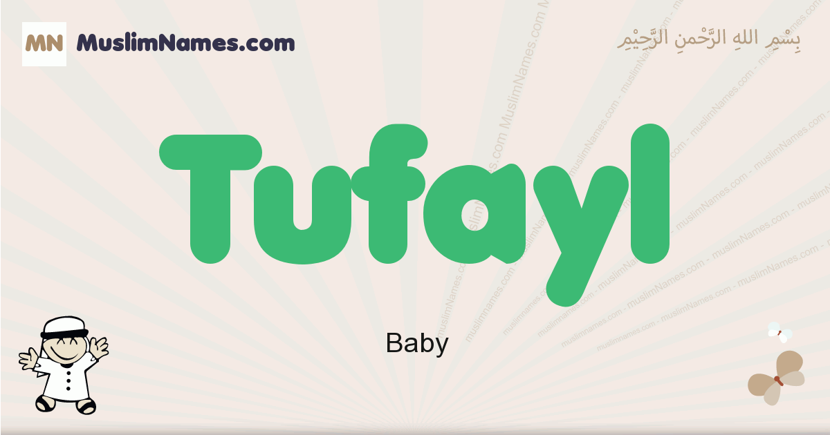 Tufayl muslim boys name and meaning, islamic boys name Tufayl