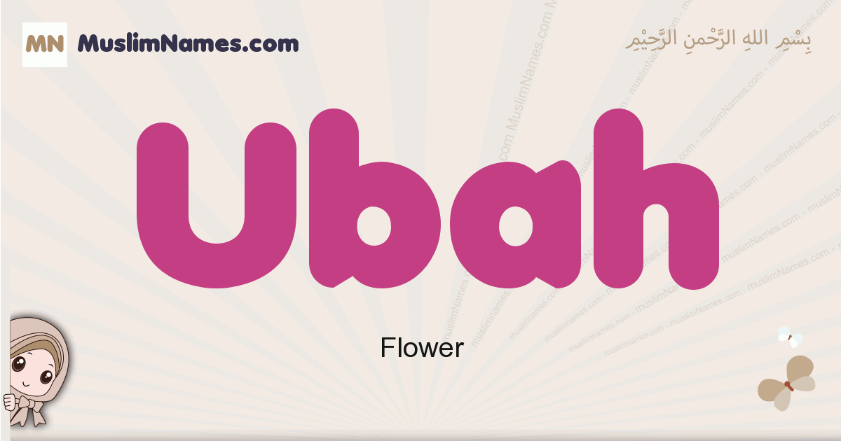 Ubah muslim girls name and meaning, islamic girls name Ubah
