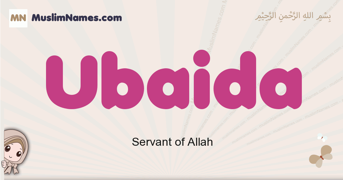 Ubaida muslim girls name and meaning, islamic girls name Ubaida