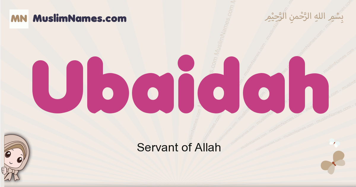 Ubaidah muslim girls name and meaning, islamic girls name Ubaidah