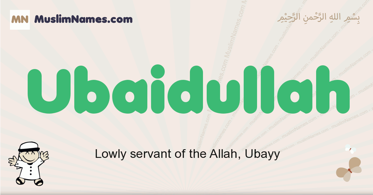 Ubaidullah muslim boys name and meaning, islamic boys name Ubaidullah
