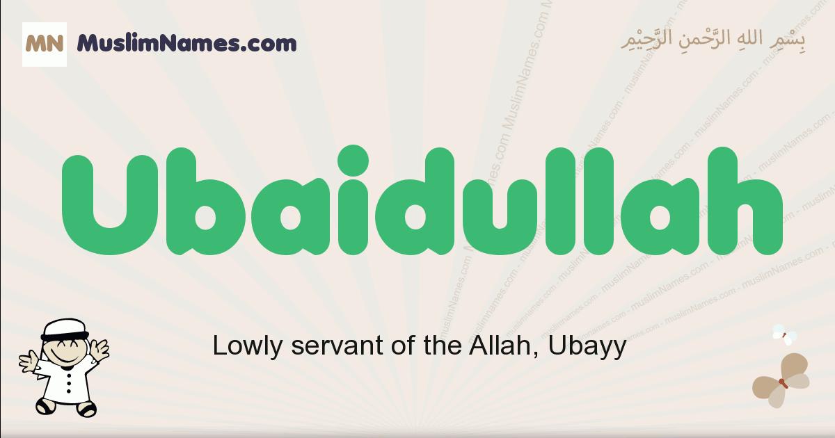 Ubaidullah muslim boys name and meaning, islamic boys name Ubaidullah