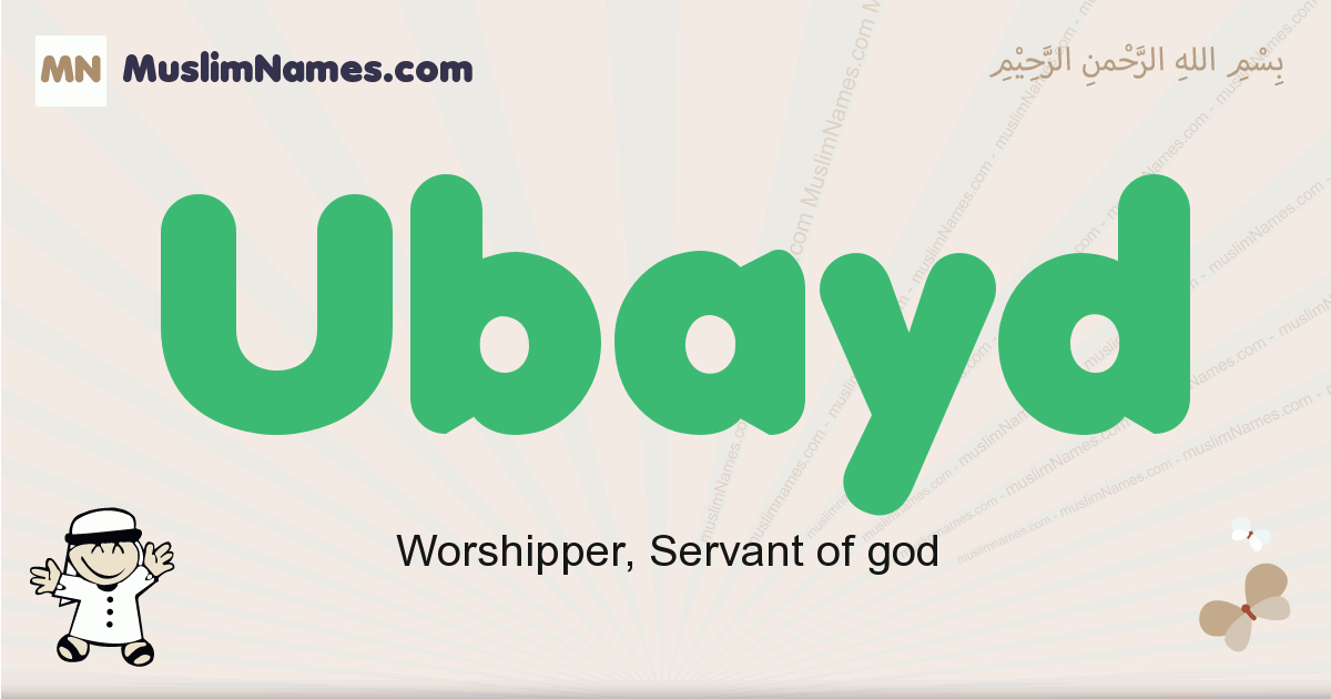 Ubayd muslim boys name and meaning, islamic boys name Ubayd