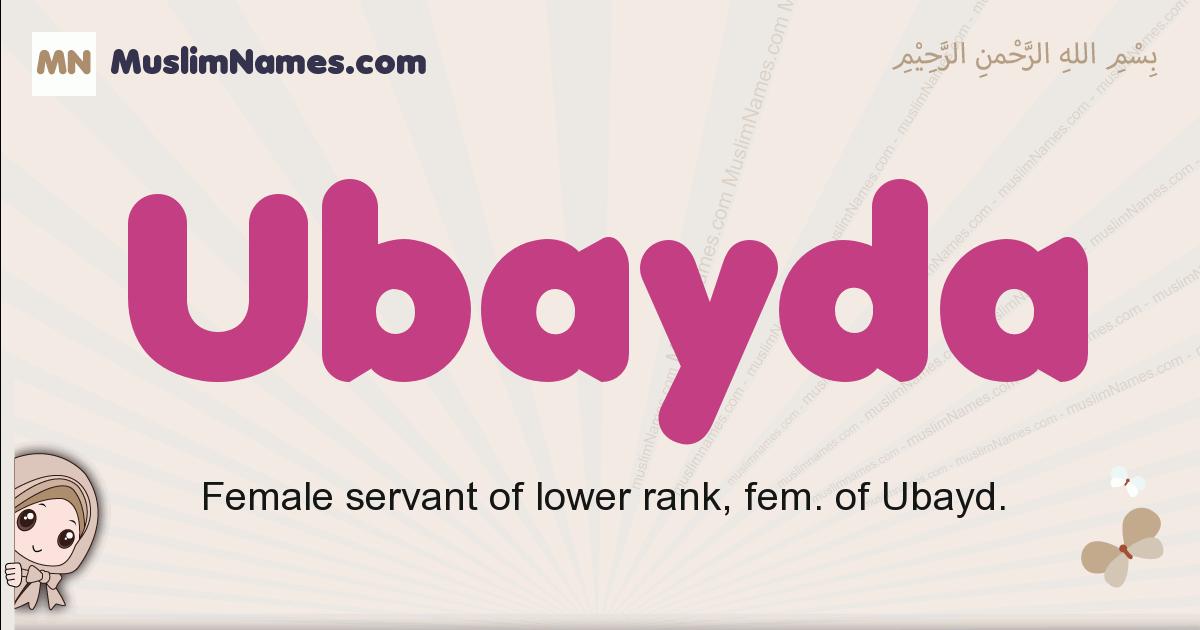 Ubayda muslim girls name and meaning, islamic girls name Ubayda