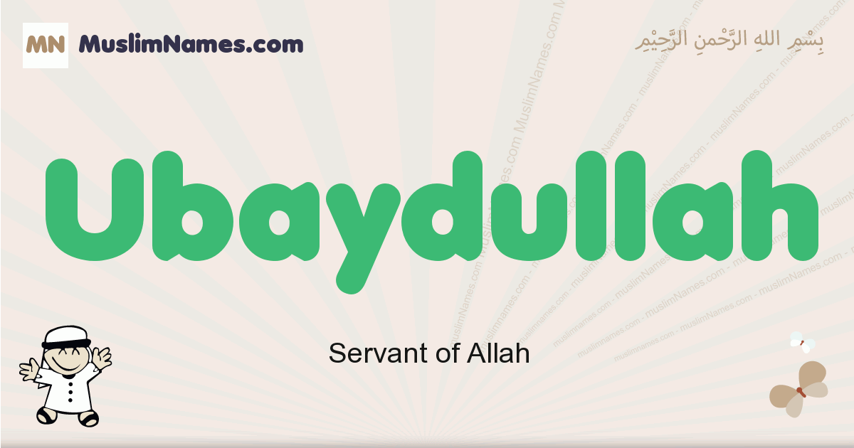 Ubaydullah muslim boys name and meaning, islamic boys name Ubaydullah