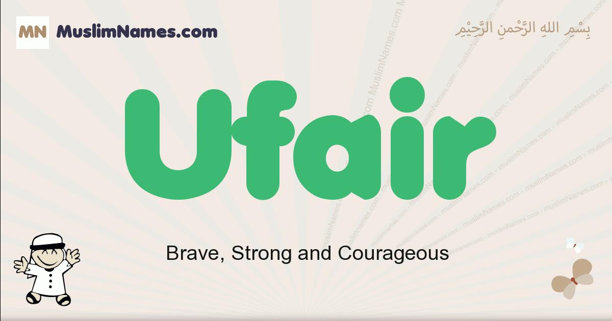 Ufair muslim boys name and meaning, islamic boys name Ufair