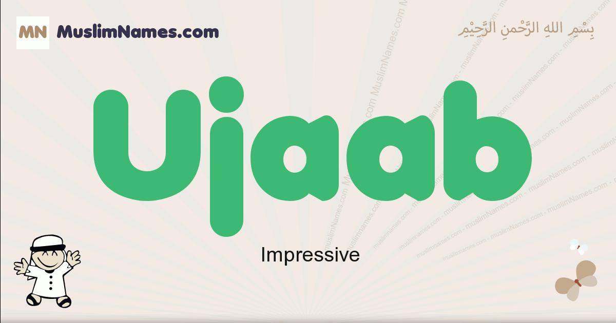 Ujaab muslim boys name and meaning, islamic boys name Ujaab