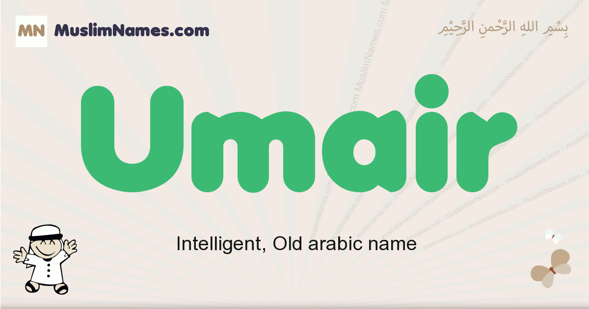 Umair muslim boys name and meaning, islamic boys name Umair