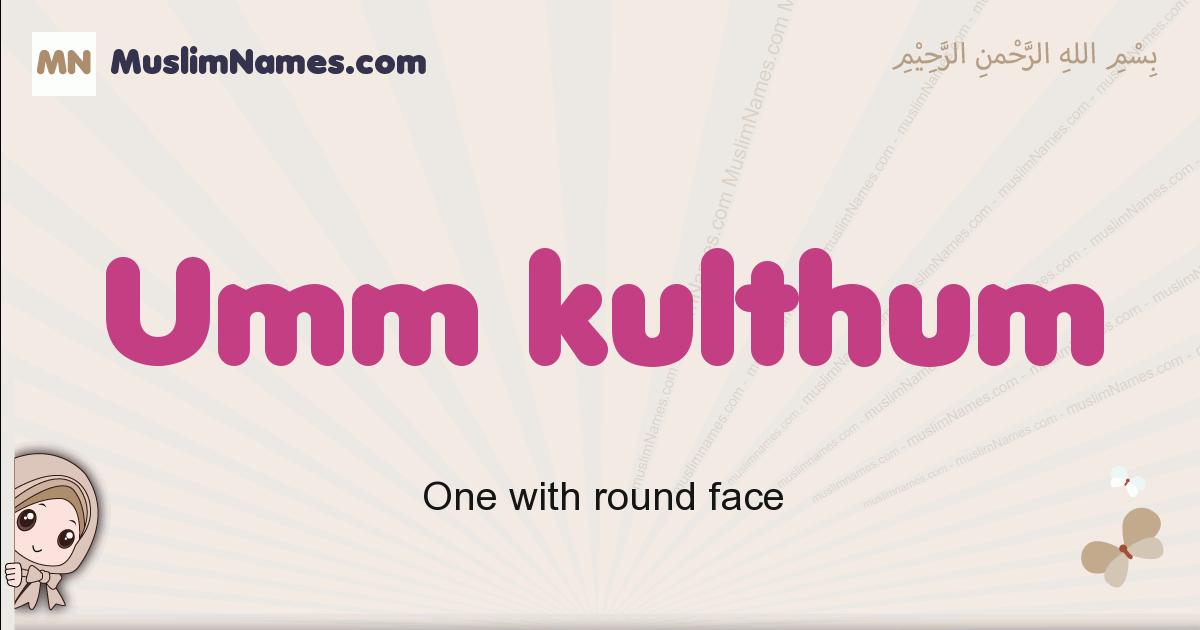 Umm Kulthum muslim girls name and meaning, islamic girls name Umm Kulthum