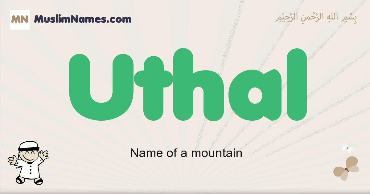 Uthal muslim boys name and meaning, islamic boys name Uthal