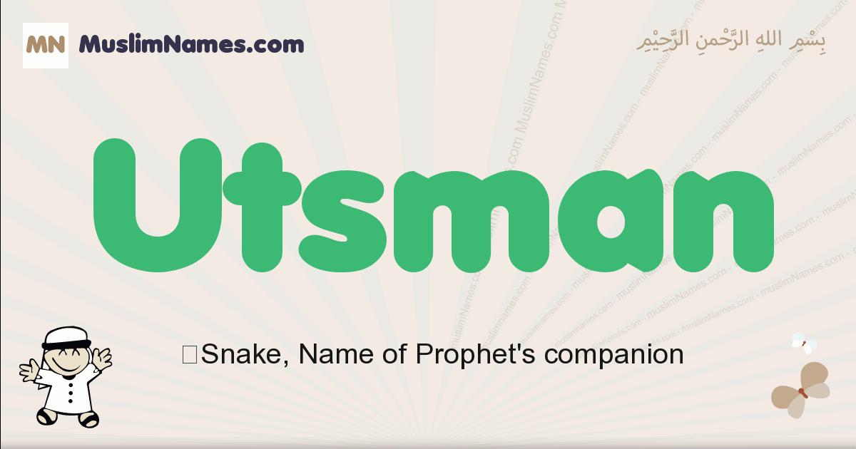 Utsman muslim boys name and meaning, islamic boys name Utsman