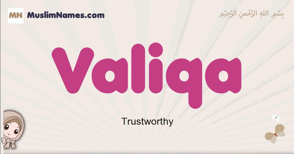 Valiqa muslim girls name and meaning, islamic girls name Valiqa