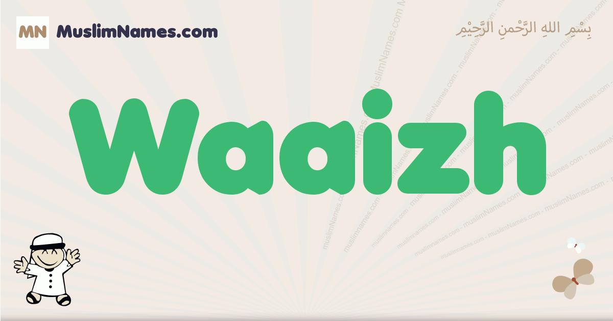 Waaizh muslim boys name and meaning, islamic boys name Waaizh