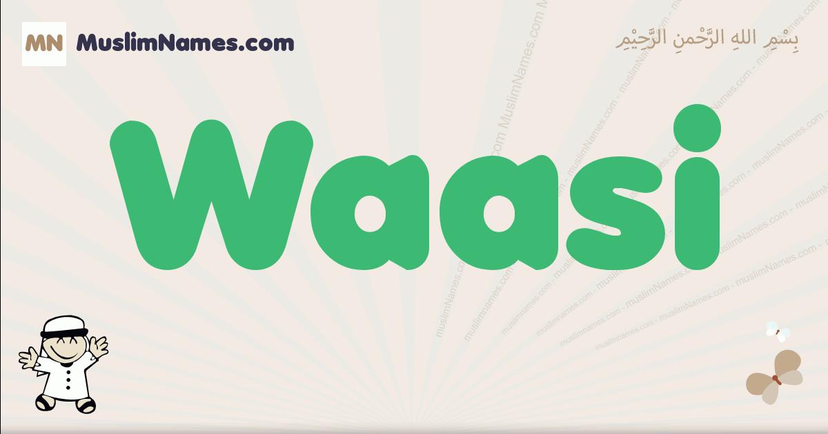 Waasi muslim boys name and meaning, islamic boys name Waasi