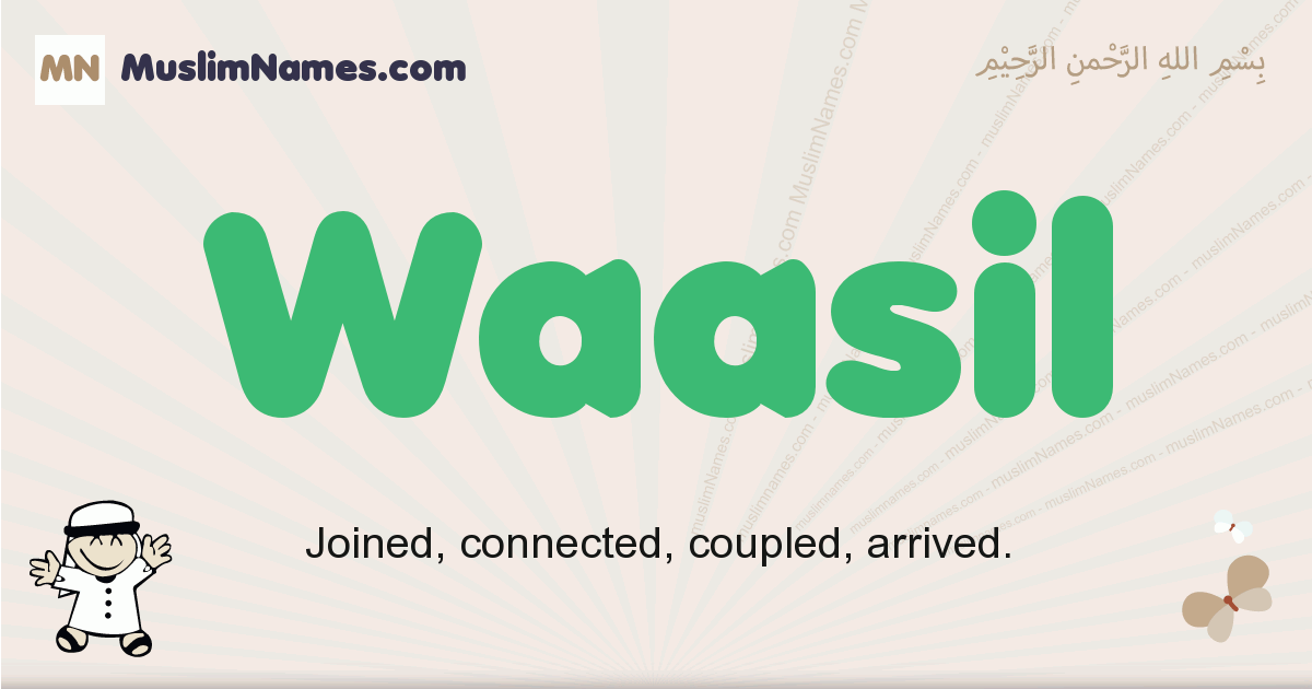 Waasil muslim boys name and meaning, islamic boys name Waasil