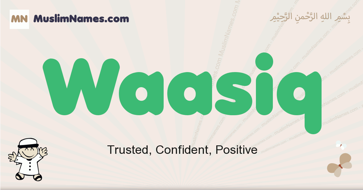 Waasiq muslim boys name and meaning, islamic boys name Waasiq