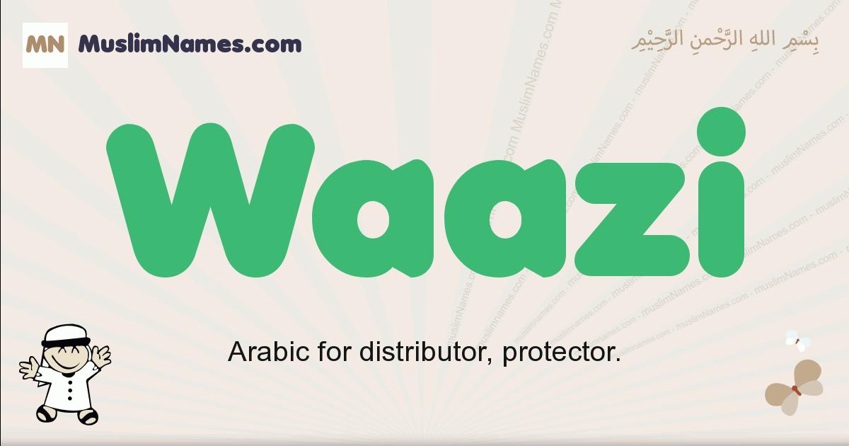 Waazi muslim boys name and meaning, islamic boys name Waazi