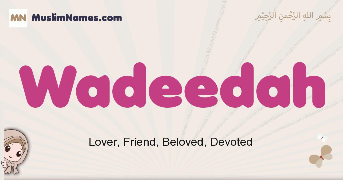 Wadeedah muslim girls name and meaning, islamic girls name Wadeedah