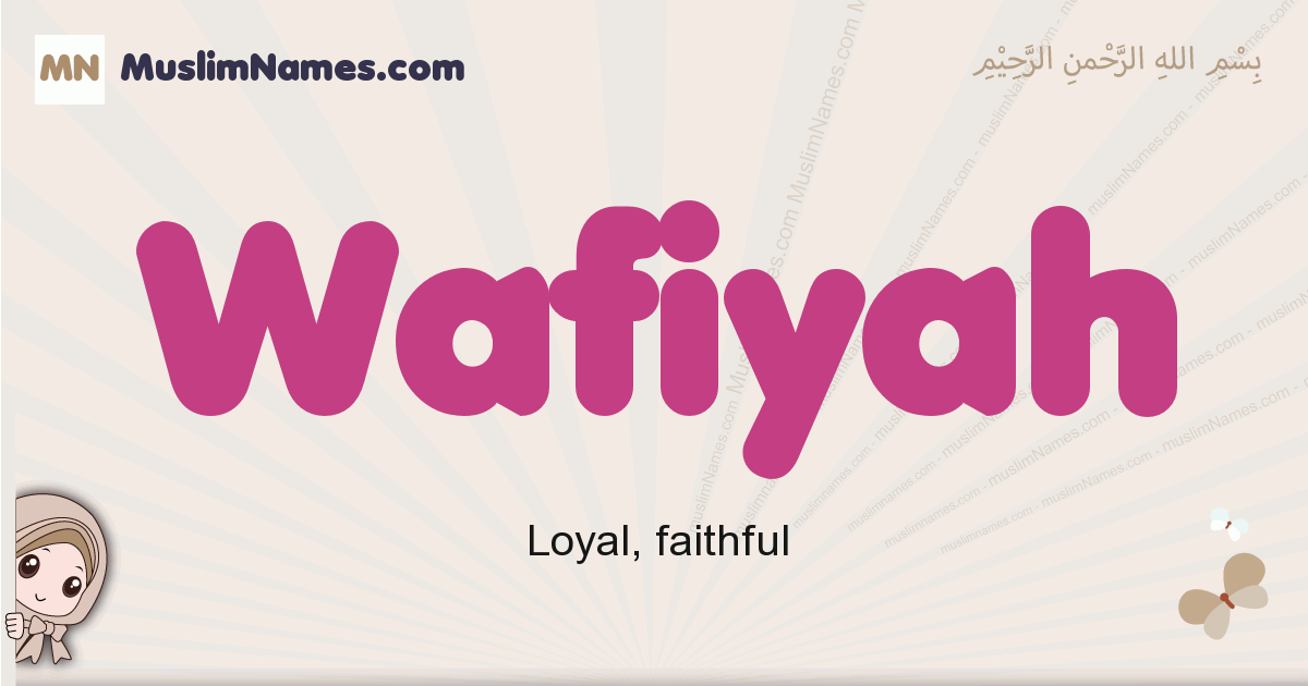Wafiyah muslim girls name and meaning, islamic girls name Wafiyah