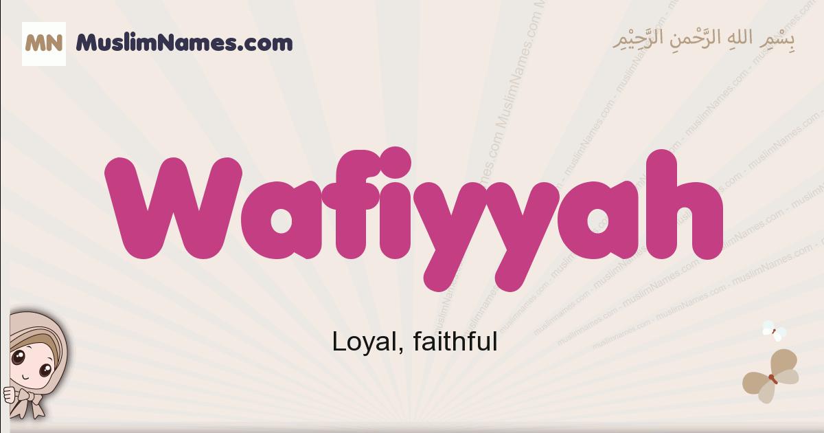 Wafiyyah muslim girls name and meaning, islamic girls name Wafiyyah