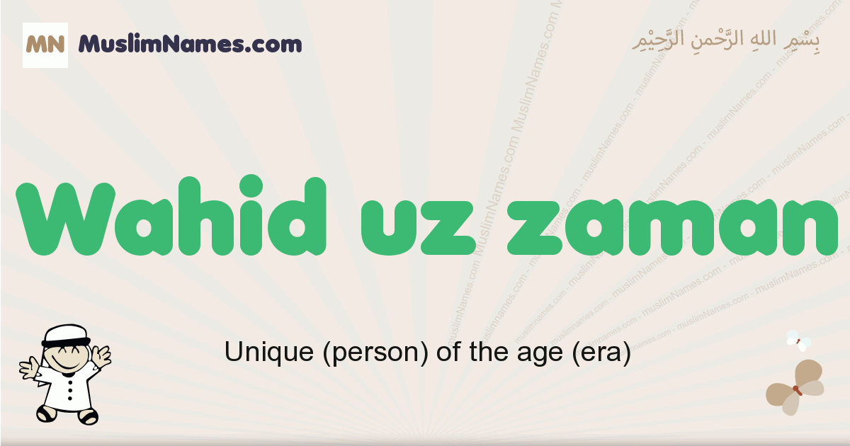 Wahid Uz Zaman muslim boys name and meaning, islamic boys name Wahid Uz Zaman