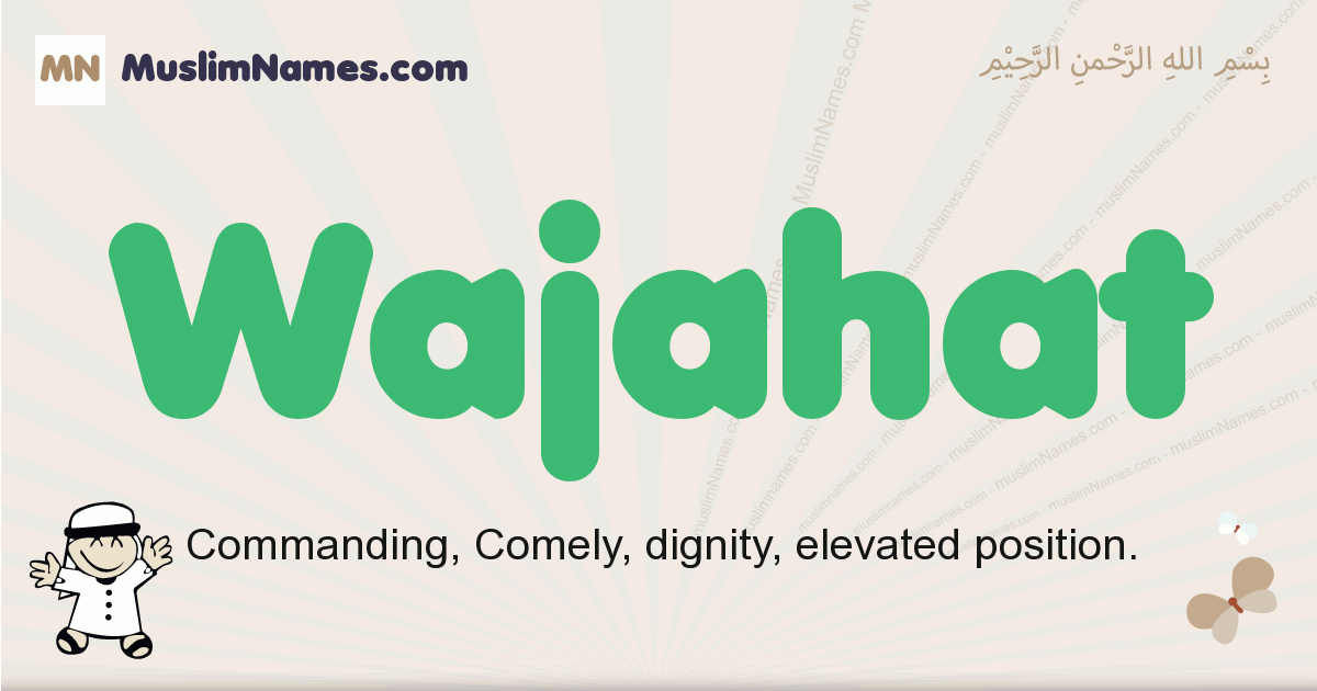 Wajahat muslim boys name and meaning, islamic boys name Wajahat