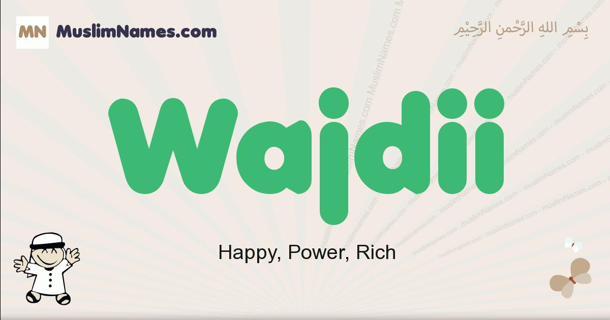 Wajdii muslim boys name and meaning, islamic boys name Wajdii