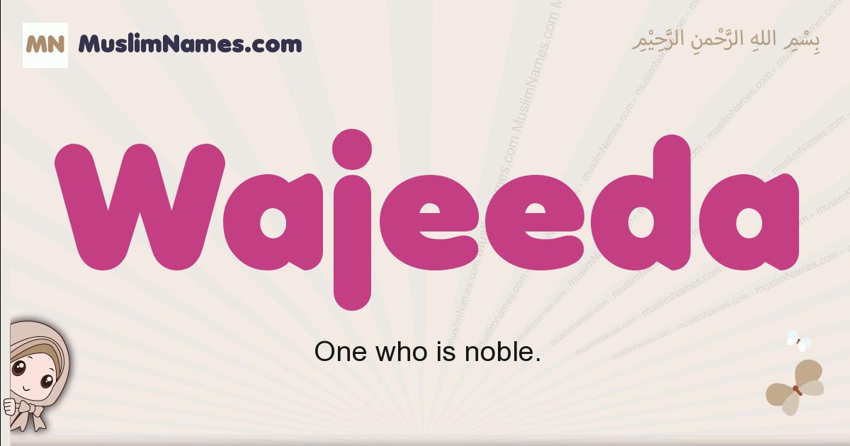 Wajeeda muslim girls name and meaning, islamic girls name Wajeeda