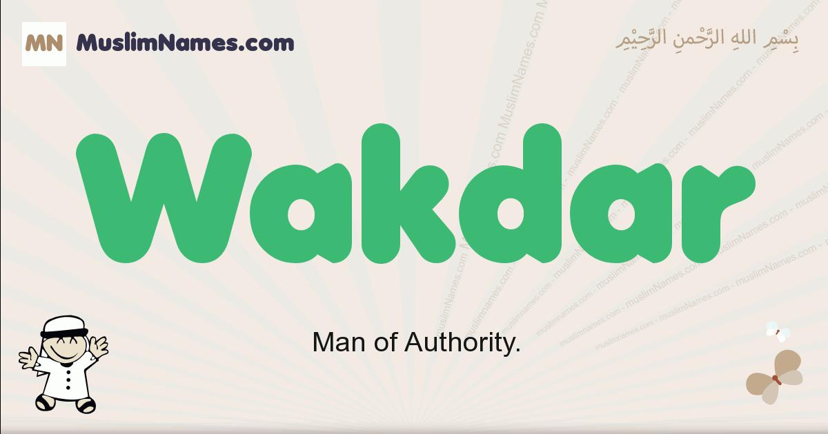 Wakdar muslim boys name and meaning, islamic boys name Wakdar