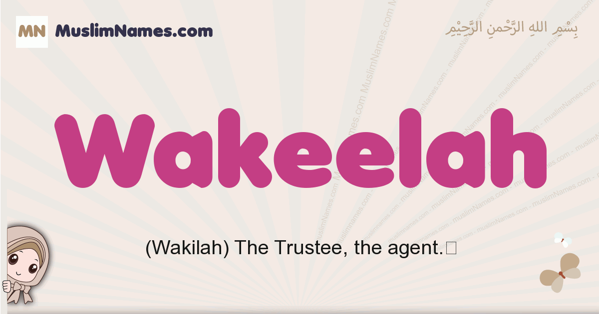 Wakeelah muslim girls name and meaning, islamic girls name Wakeelah
