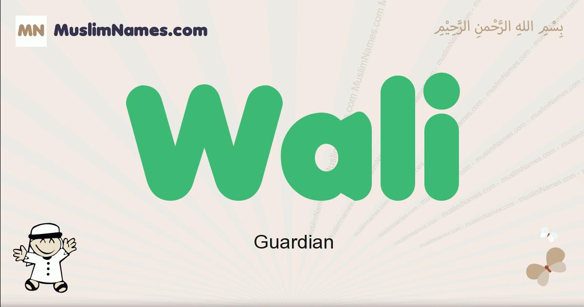Wali muslim boys name and meaning, islamic boys name Wali