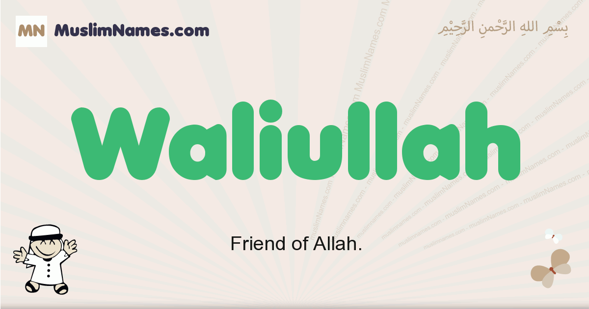 Waliullah muslim boys name and meaning, islamic boys name Waliullah