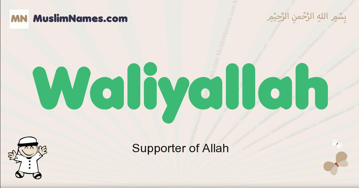 Waliyallah muslim boys name and meaning, islamic boys name Waliyallah