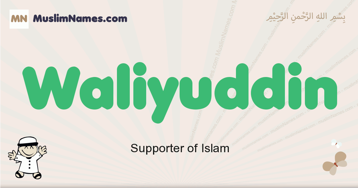 Waliyuddin muslim boys name and meaning, islamic boys name Waliyuddin
