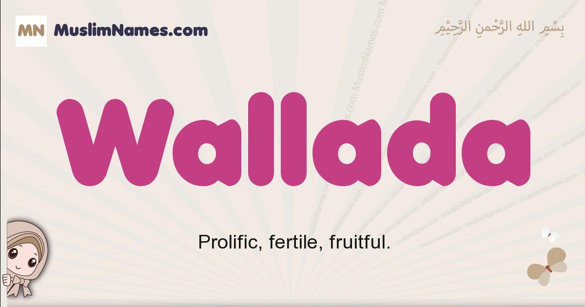 Wallada muslim girls name and meaning, islamic girls name Wallada