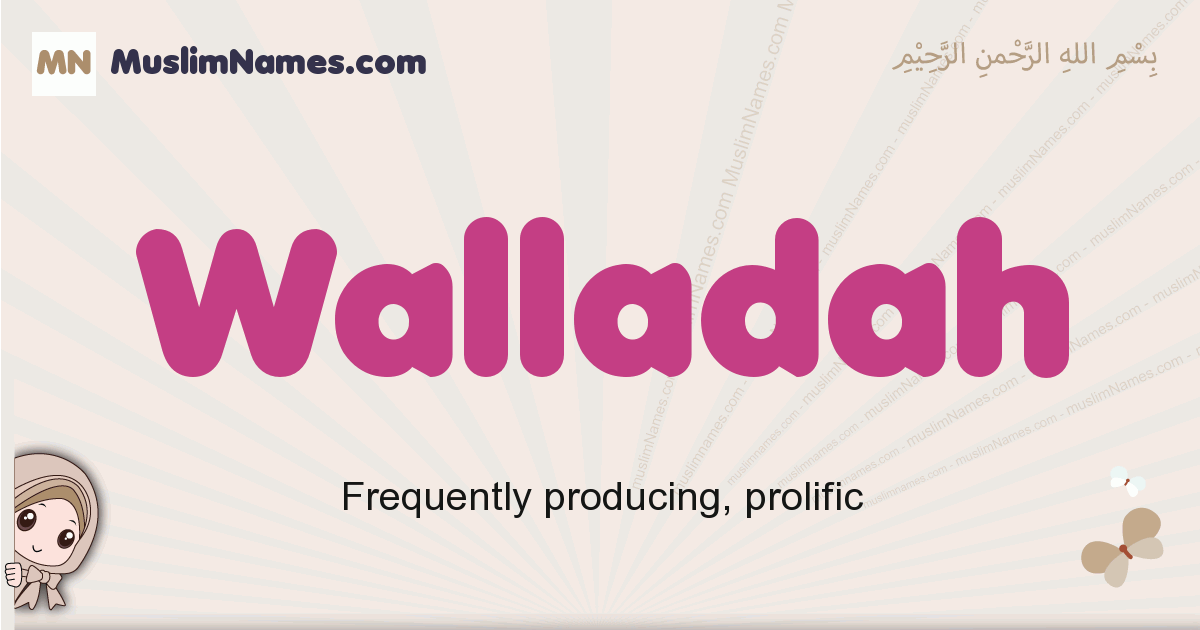 Walladah muslim girls name and meaning, islamic girls name Walladah